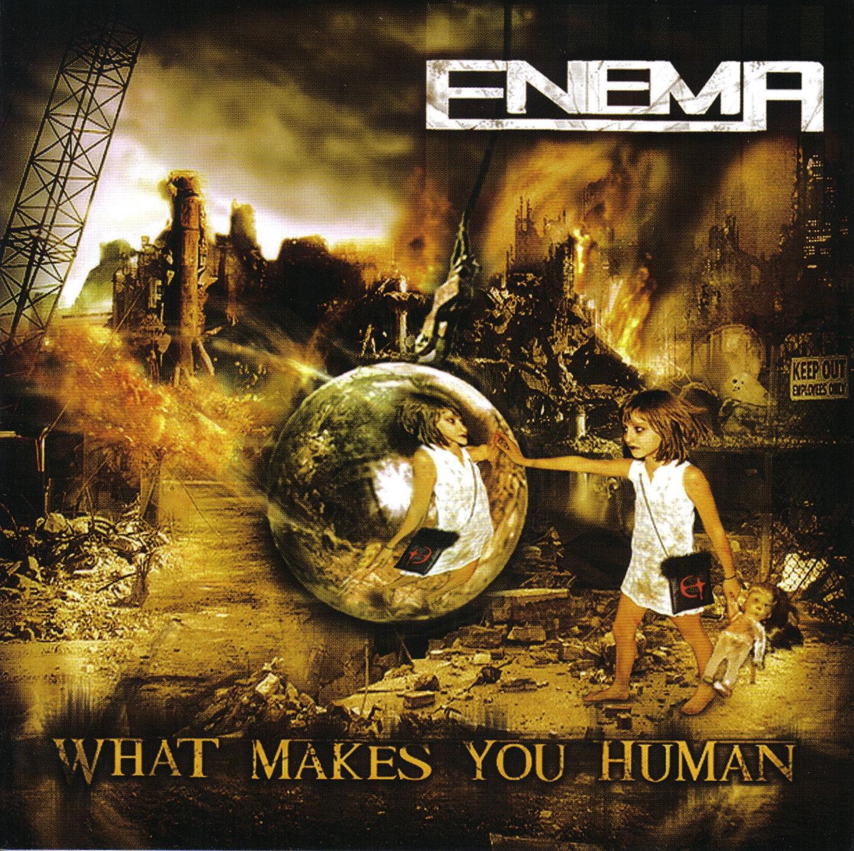 ENEMA What makes You human