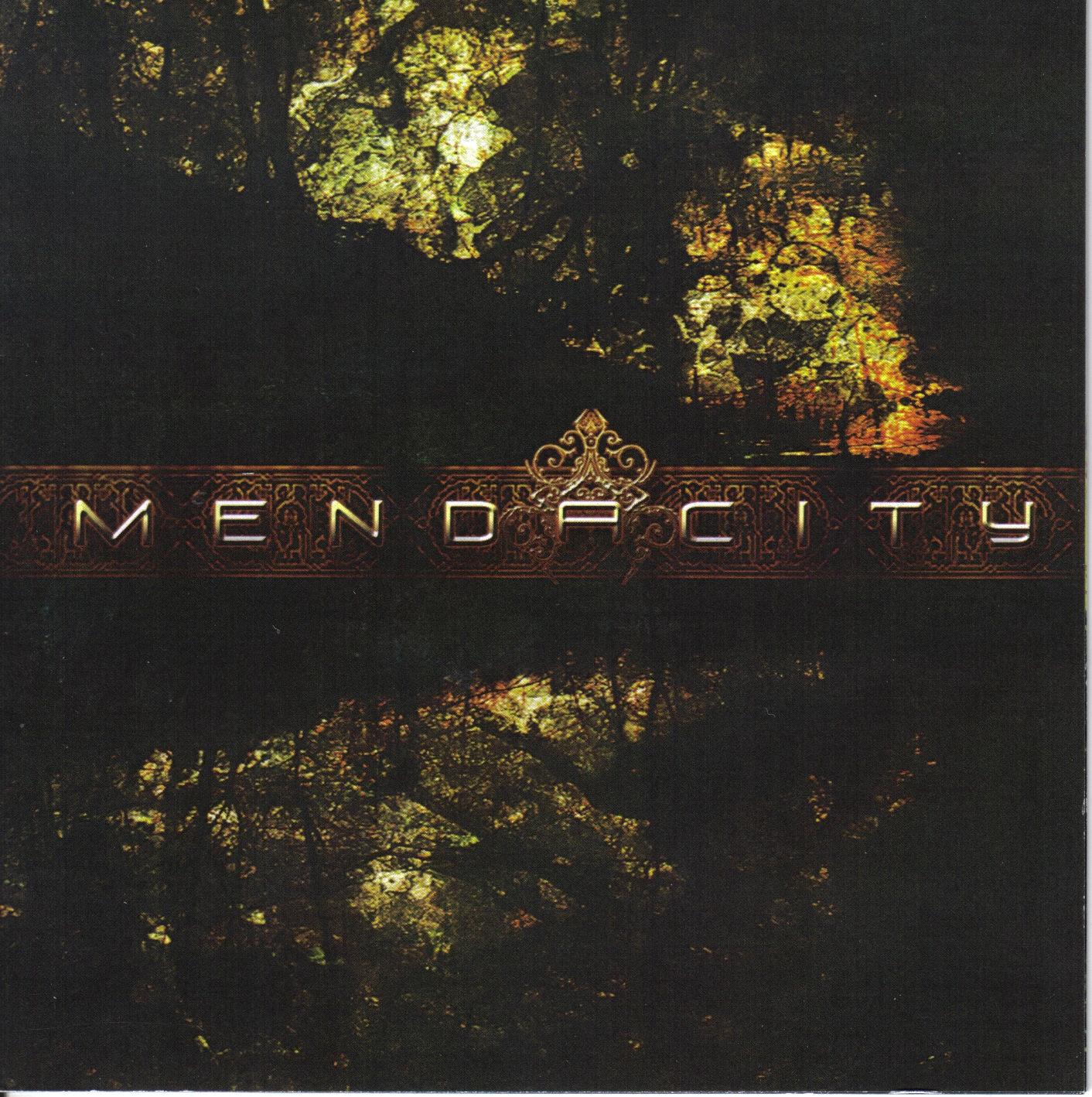 MENDACITY mendacity