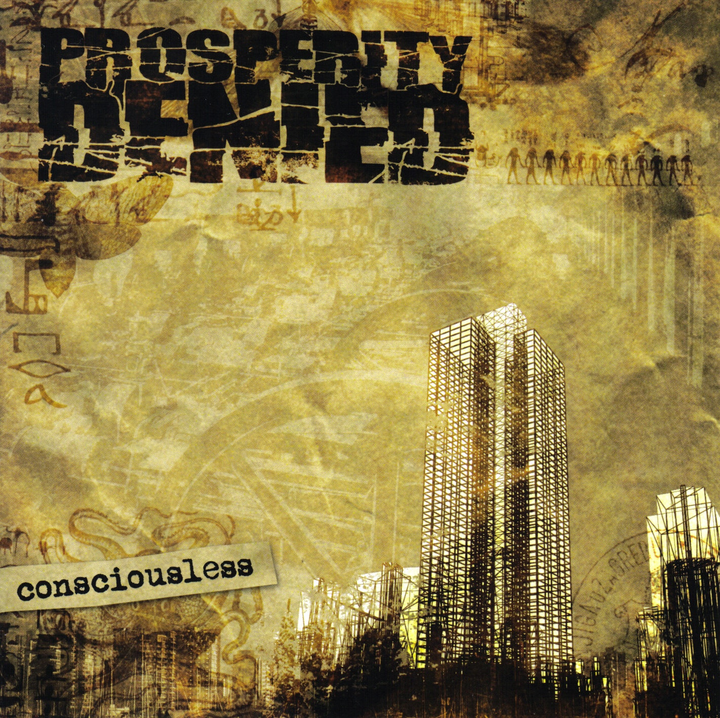 PROSPERITY DENIED Consciousless