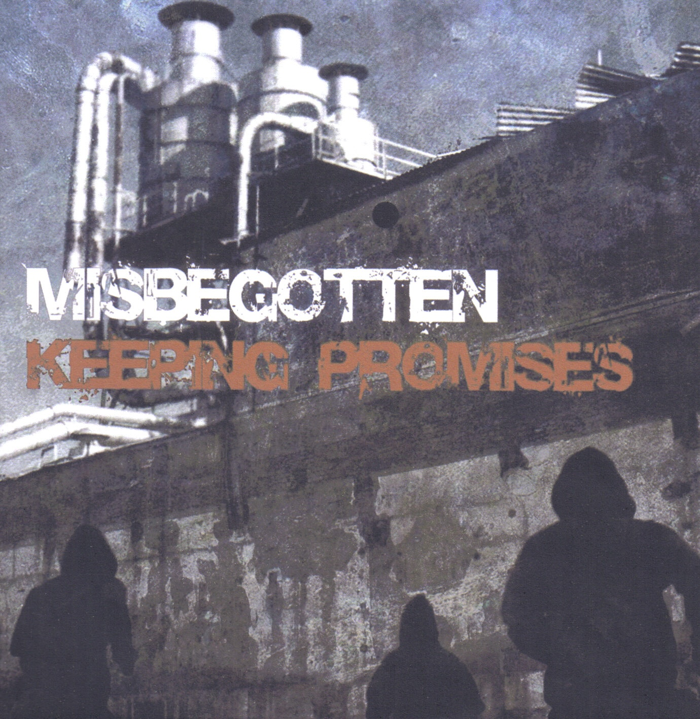 MISBEGOTTEN Keeping Promises