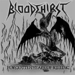BLOODTHIRST Forgotten Years Of Killing `03