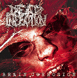 DEAD INFECTION Brain Corrosion `04