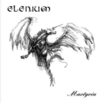 ELENIUM Martyria `01