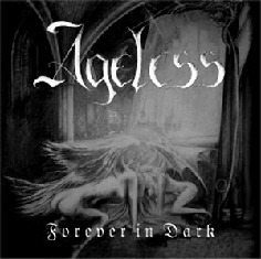 AGELESS Forever In Dark `04