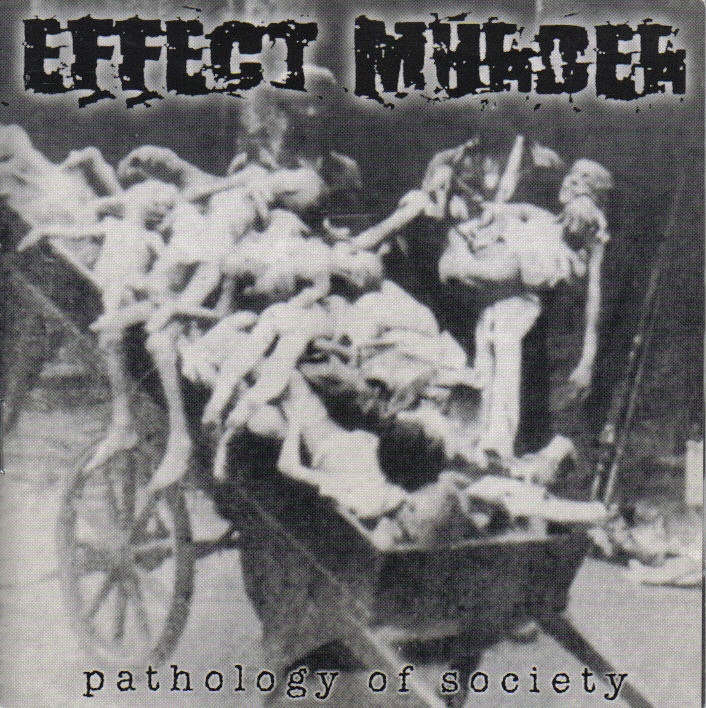 EFFECT MURDER Pathology Of Society `01