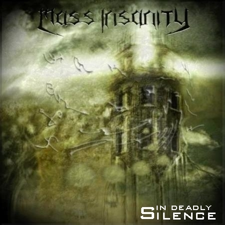 MASS INSANITY In Deadly Silence `04