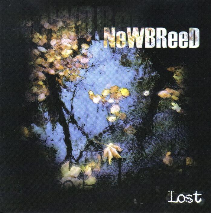 NEWBREED Lost `03