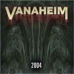 VANAHEIM 2004 `04