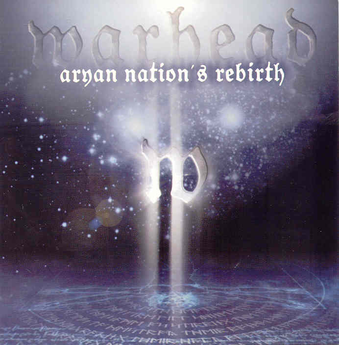 WARHEAD Aryan Nation`s Rebirth `03