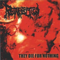 REINFECTION They Die For Nothing `00