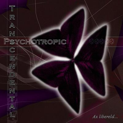 PSYCHOTROPIC TRANSCENDENTAL Ax Libereld... `01