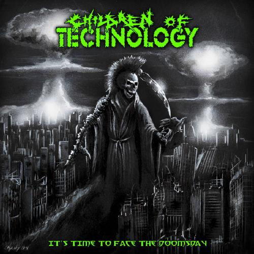 CHILDREN OF TECHNOLOGY It`s Time To Face The Doomsday