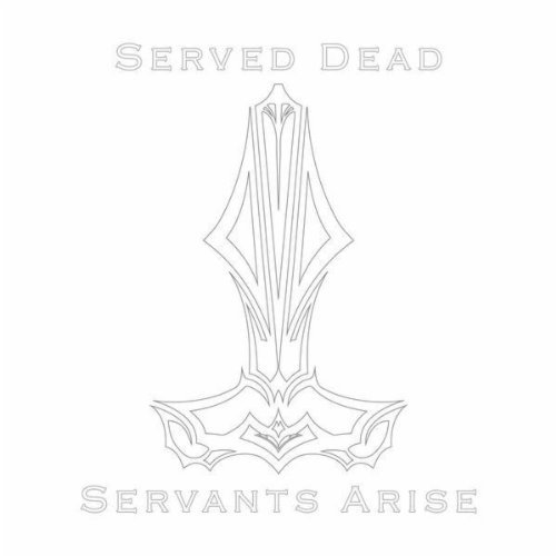 SERVED DEAD Servants Arise